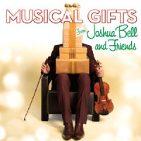 Musical Gifts From Joshua Bell and Friends CD